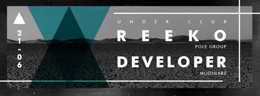 REEKO & DEVELOPER @ UNDER CLUB