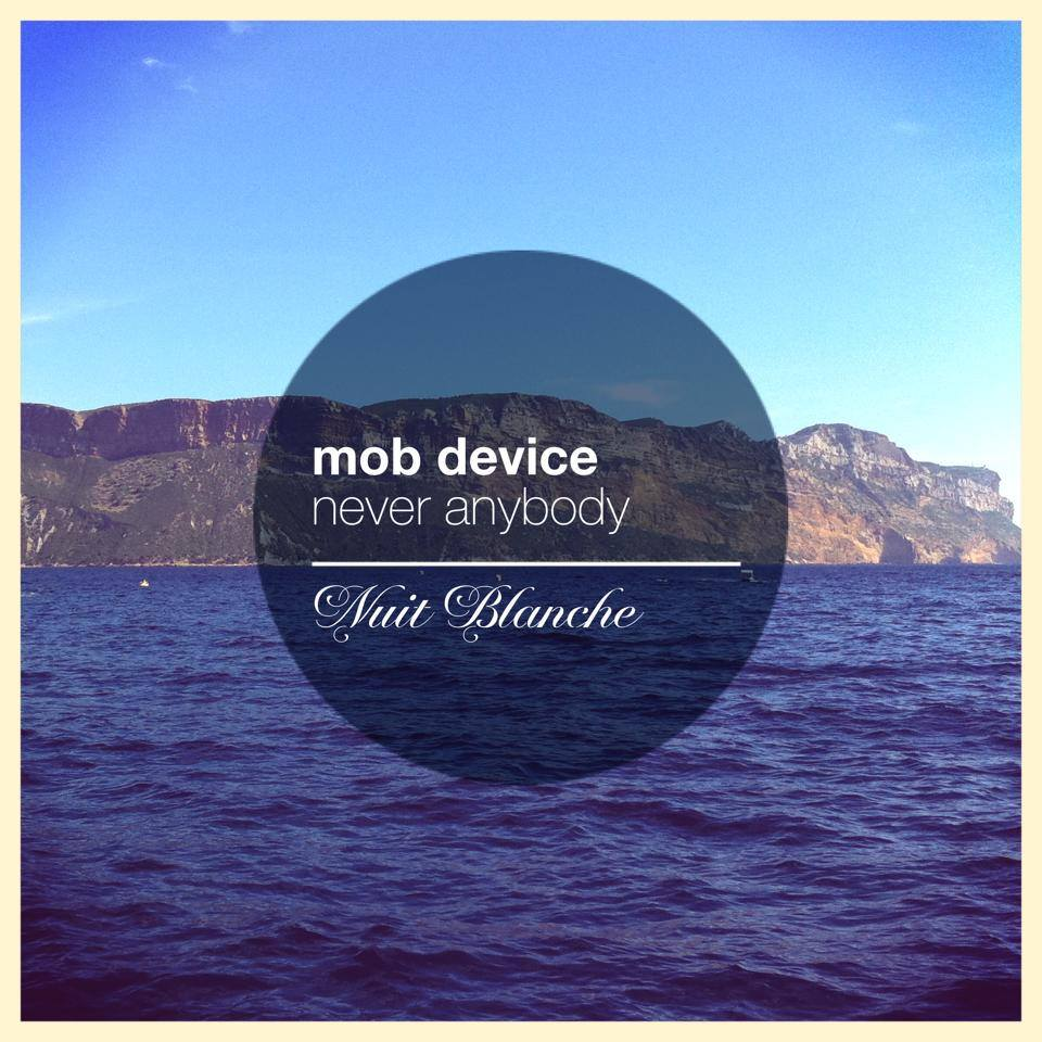 Mob Device - Never Anybody