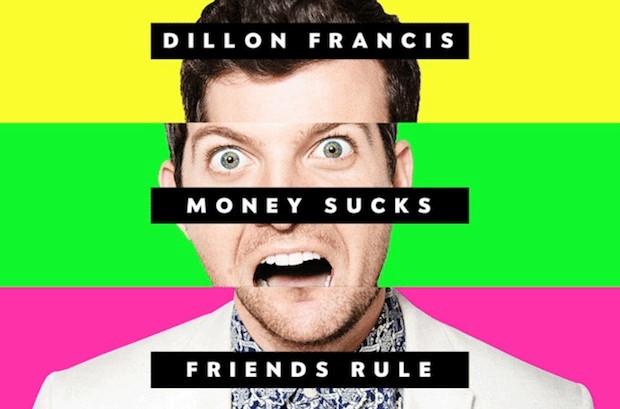 Money Sucks, Friends Rule-Dillon Francis