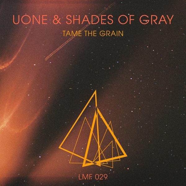 Uone & Shades of Gray - Tame The Grain